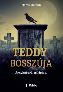 Katalin Marosi - Teddy bosszúja - Árnyháború-trilógia 1. [eKönyv: epub, mobi]