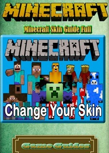 Game Guides Game Ultimate Game Guides, - Minecraft Skin Guide Full Guide [eKönyv: epub, mobi]