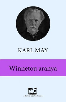Karl May - Winnetou aranya [eKönyv: epub, mobi]