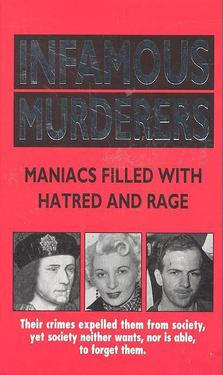Castleden, Rodney - Infamous Murderers - Maniacs Filled with Hatred and Rage [antikvár]