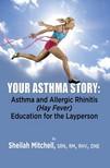 SRN, RM, RHV, DNE Sheilah Mitchell - Your Asthma Story [eKönyv: epub,  mobi]