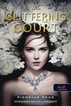 Richelle Mead - The Glittering Court - A ragyogó udvar (A ragyogó udvar 1.)