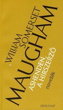 William Somerset Maugham - ASHENDEN, A HÍRSZERZŐ - NOVELLÁK