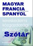 AMÉN, VICTOR VALLEJO - MAGYAR-FRANCIA-SPANYOL KERESKEDELMI, KÖZGAZDASÁGI ÉS PÉNZÜGYI SZÓTÁR<!--span style='font-size:10px;'>(G)</span-->