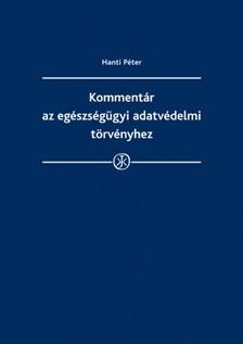 DR. HANTI PÉTER - Kommentár az egészségügyi adatvédelmi törvényhez [eKönyv: epub, mobi]
