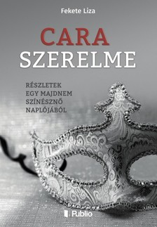 Liza Fekete - Cara szerelme [eKönyv: epub, mobi]