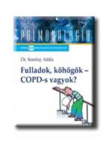 Dr. Somfay Attila - FULLADOK, KÖHÖGÖK - COPD-S VAGYOK?