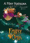 Elisabetta Gnone - Fairy Oak 3. - A Fény Hatalma - KEMÉNY BORÍTÓS
