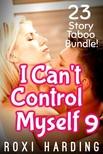 Harding Roxi - I Can't Control Myself #9 - 23-Story Taboo Bundle [eKönyv: epub,  mobi]