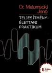 Jenő Malomsoki - Teljesítmény-élettani praktikum [eKönyv: pdf,  epub,  mobi]