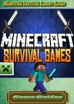 Game Guides Game Ultimate Game Guides, - Minecraft Survival Games Guide [eKönyv: epub,  mobi]