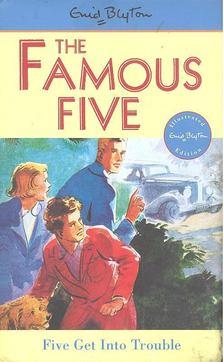 Blyton, Enid - The Famous Five - Five Get Into Trouble [antikvár]