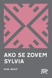 Aida Bagić Aida Bagić, - Ako se zovem Sylvia - Poezija [eKönyv: epub,  mobi]