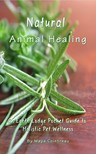 Cointreau Maya - Natural Animal Healing - An Earth Lodge Pocket Guide to Holistic Pet Wellness [eKönyv: epub,  mobi]