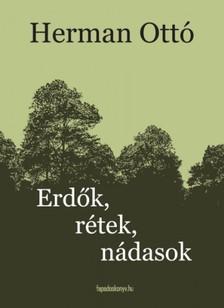 HERMAN OTTÓ - Erdők, rétek, nádasok [eKönyv: epub, mobi]