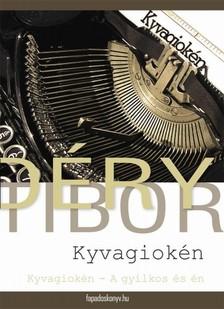 DÉRY TIBOR - Kyvagioken [eKönyv: epub, mobi]