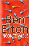 Ben Elton - Inconceivable [antikvár]