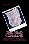 Frances Douglas Vicente Blasco Ibá?ez, - The Dead Command - Death Will Never Forget.. [eKönyv: epub,  mobi]