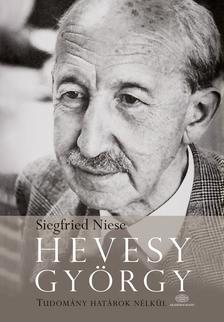 Siegfried Niese - Hevesy György - Tudomány határok nélkül