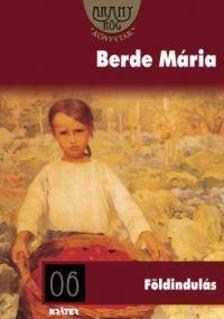 BERDE MÁRIA - FÖLDINDULÁS