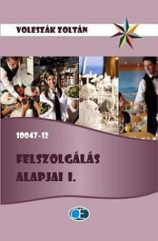 VOLESZÁK ZOLTÁN - FELSZOLGÁLÁS ALAPJAI I. 10047-12