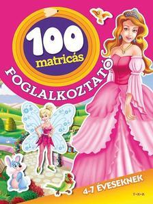. - 100 matricás foglalkoztató - Tündérek és hercegnők