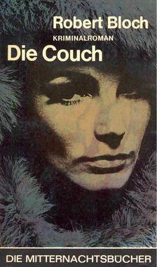 BLOCH ROBERT - Die Couch [antikvár]