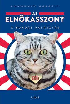 Homonnay Gergely - Az elnökasszony - A bundás választás