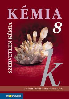 - MS-2612 KÉMIA 8. - SZERVETLEN KÉMIA