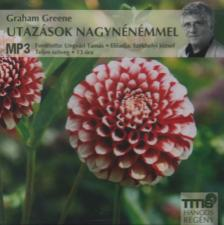 Graham Greene - Utazások nagynénémmel - Hangoskönyv
