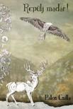 Csilla Pálos - Repülj madár! [eKönyv: pdf,  epub,  mobi]