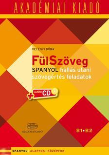 Velényi Dóra - FülSzöveg Spanyol hallás utáni szövegértés feladatok B1 B2