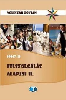 VOLESZÁK ZOLTÁN - FELSZOLGÁLÁS ALAPJAI II. 10047-12