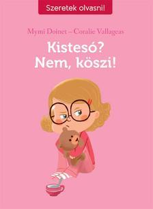 DOINET, MYMI-VALLAGEAS, CORALIE - Kistesó? Nem, köszi!