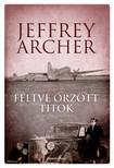 Jeffrey Archer - Féltve őrzött titok - Clifton-krónika 3. [eKönyv: epub, mobi]
