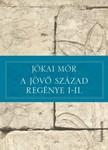 JÓKAI MÓR - A jövő század regénye I-II. [eKönyv: epub, mobi]<!--span style='font-size:10px;'>(G)</span-->