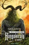 Greg Keyes - Hangakirály - II. kötet<!--span style='font-size:10px;'>(G)</span-->