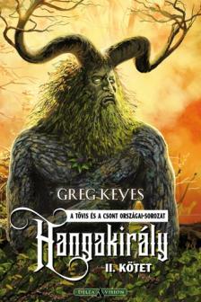 Greg Keyes - Hangakirály - II. kötet