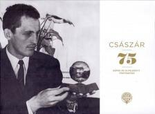 Czégány Pál - Császár 75 - Képek és elfeledett történetek