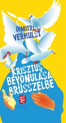 Dimitri VERHULST - Krisztus bevonulása Brüsszelbe [eKönyv: epub, mobi]