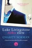 Charity Norman - Luke Livingstone titkos élete [eKönyv: epub, mobi]