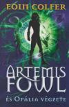 Eoin Colfer - Artemis Fowl és Opália végzete<!--span style='font-size:10px;'>(G)</span-->