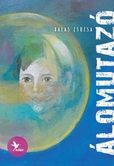Kalas Zsuzsa - Álomutazó [eKönyv: epub, mobi]