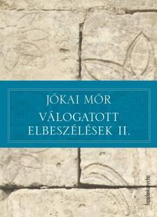 JÓKAI MÓR - Válogatott elbeszélések II. [eKönyv: epub, mobi]