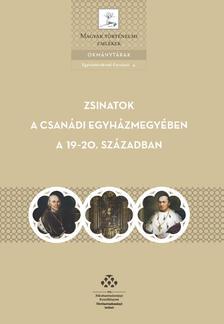 Zakar Péter (összeáll.) - Zsinatok a Csanádi egyházmegyében a 19-20. században