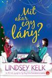 Lindsey Kelk - Mit akar egy lány?<!--span style='font-size:10px;'>(G)</span-->