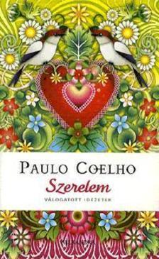 Paulo Coelho - Szerelem - Válogatott idézetek
