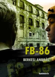 BERKESI ANDRÁS - FB-86 [eKönyv: epub, mobi]