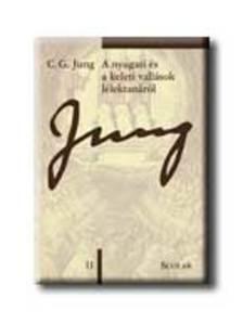 JUNG, C.G. - A nyugati és a keleti vallások lélektanáról