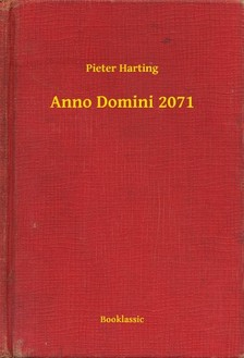 Harting Pieter - Anno Domini 2071 [eKönyv: epub, mobi]